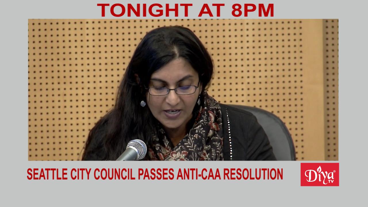 Led by Sawant, Seattle City Council passes anti-CAA resolution | Diya TV News
