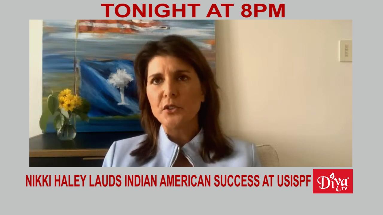 Nikki Haley lauds Indian American success at USISPF summit | Diya TV News