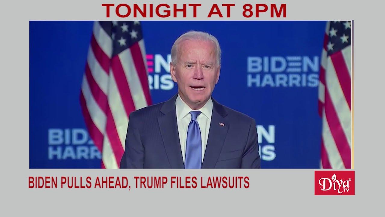 Election 2020: Biden pulls ahead, Trump files lawsuits | Diya TV News