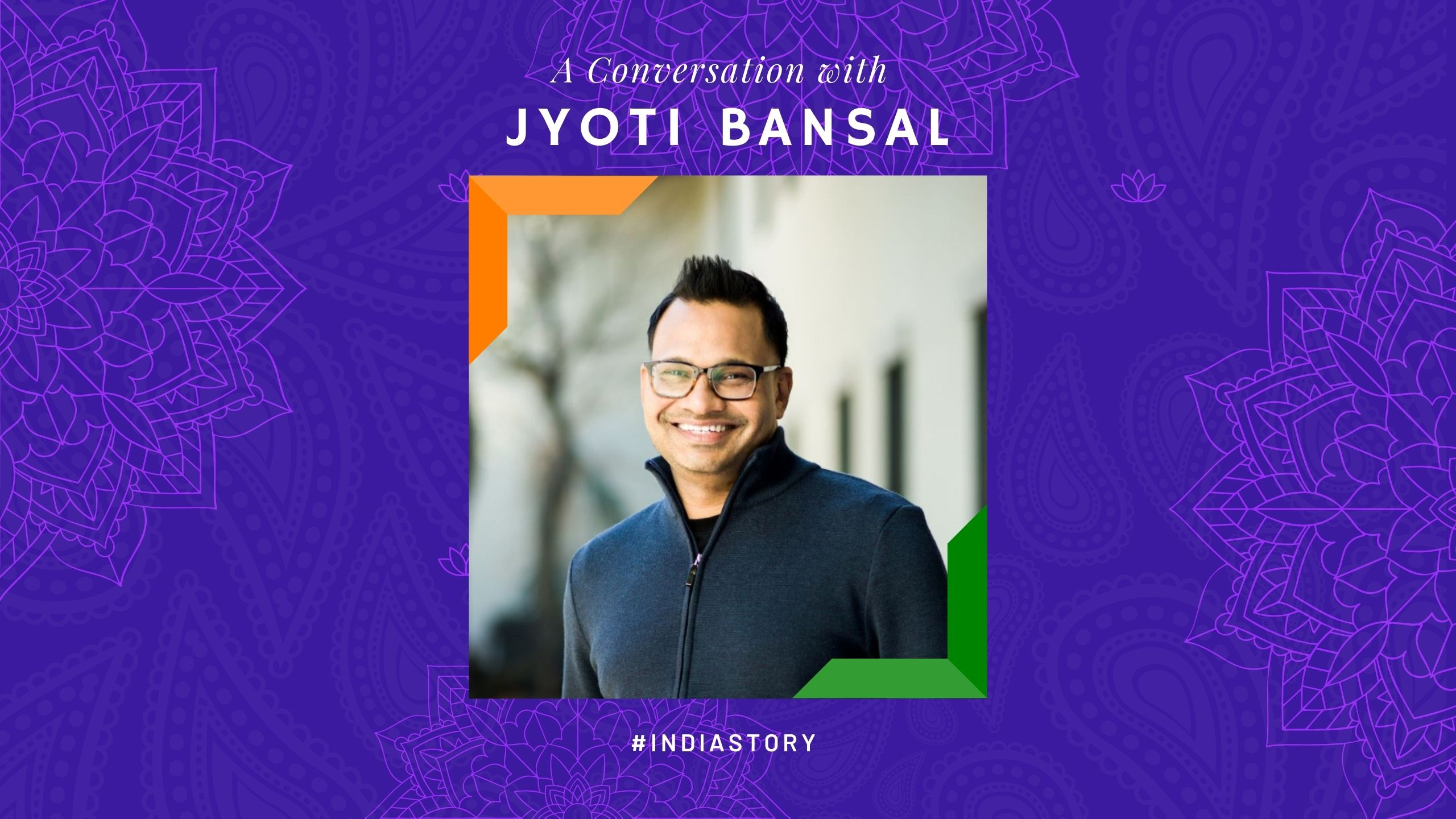 Silicon Valley serial entrepreneur & Venture Capitalist Jyoti Bansal shares his #IndiaStory