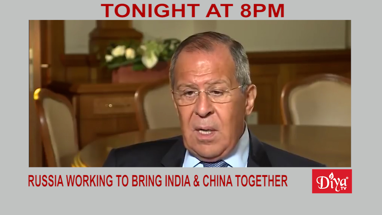 Russia Working To Bring India & China Together   Diya TV News