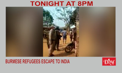 Burmese Refugees Escape To India | Diya TV News