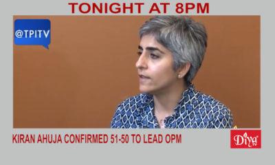 Kiran Ahuja confirmed 51-50 to lead OPM | Diya TV News