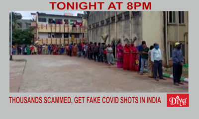 Thousands scammed, get fake COVID shots in India | Diya TV News