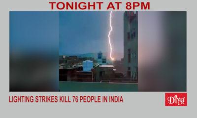 Lighting strikes kill 76 people in India | Diya TV News