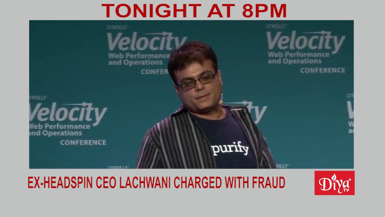 Ex-Headspin CEO Manish Lachwani charged with investor fraud | Diya TV News