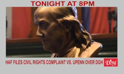 HAF files civil rights complaint vs. UPenn over DGH | Diya TV News